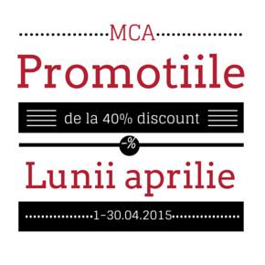 Promotii active la MCA in luna aprilie 2015